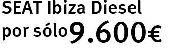 LLevate tu Seat Ibiza Diesel por solo 9.600 euros